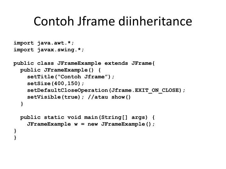 Contoh Jframe diinheritance