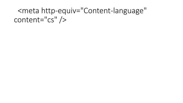 """<meta http-equiv=""""Content-language"""" content=""""cs"""" />"""