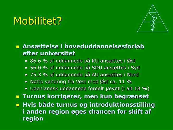 Mobilitet?