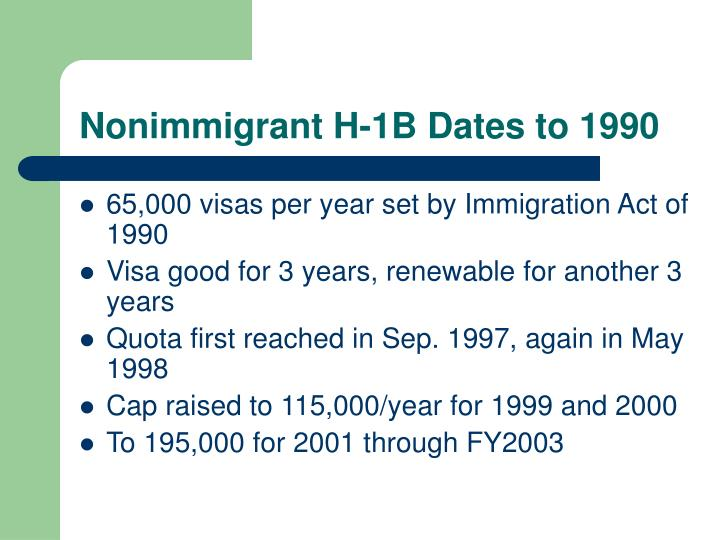 Nonimmigrant h 1b dates to 1990