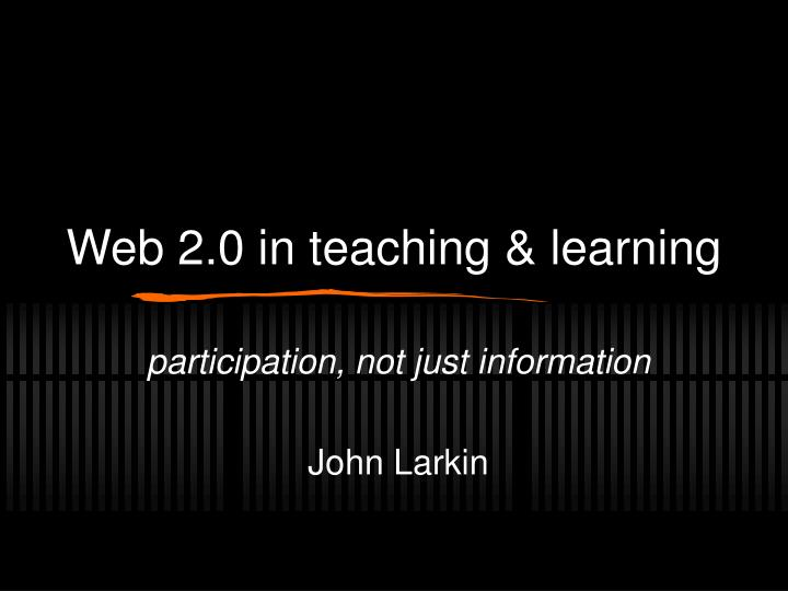 Web 2 0 in teaching learning
