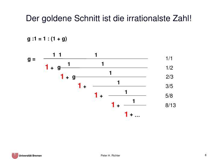 Der goldene Schnitt ist die irrationalste Zahl!