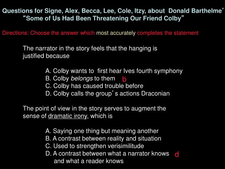 Questions for Signe, Alex, Becca, Lee, Cole, Itzy, about  Donald Barthelme