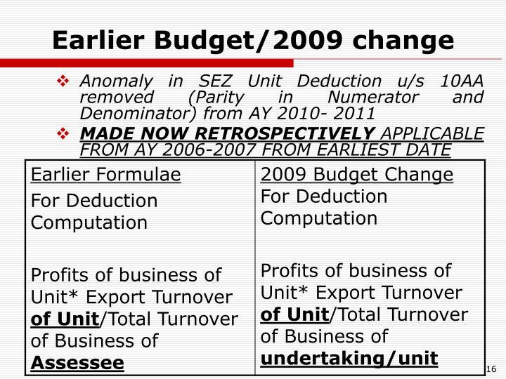 Earlier Budget/2009 change