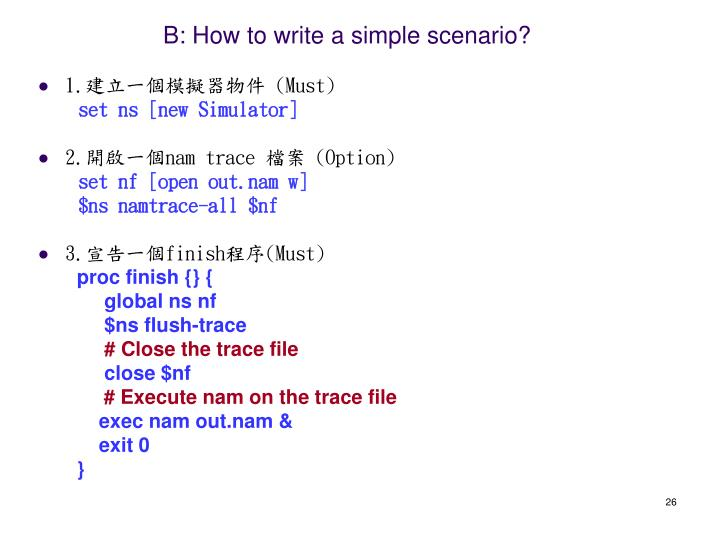 B: How to write a simple scenario?