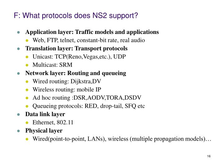 F: What protocols does NS2 support?