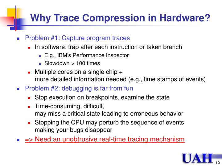 Why Trace Compression in Hardware?