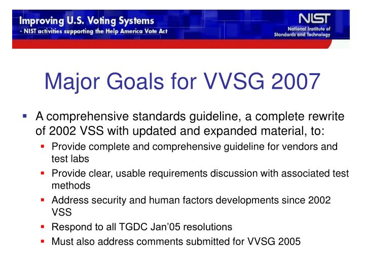 Major Goals for VVSG 2007