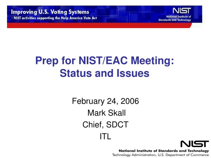 Prep for nist eac meeting status and issues