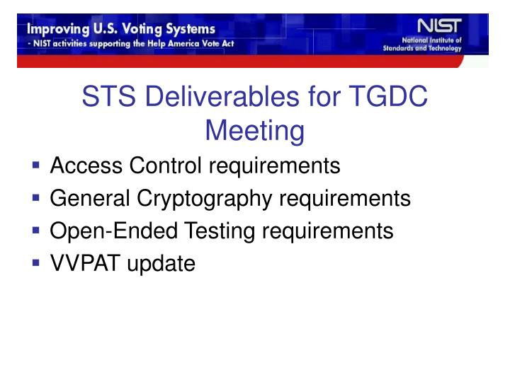 STS Deliverables for TGDC Meeting