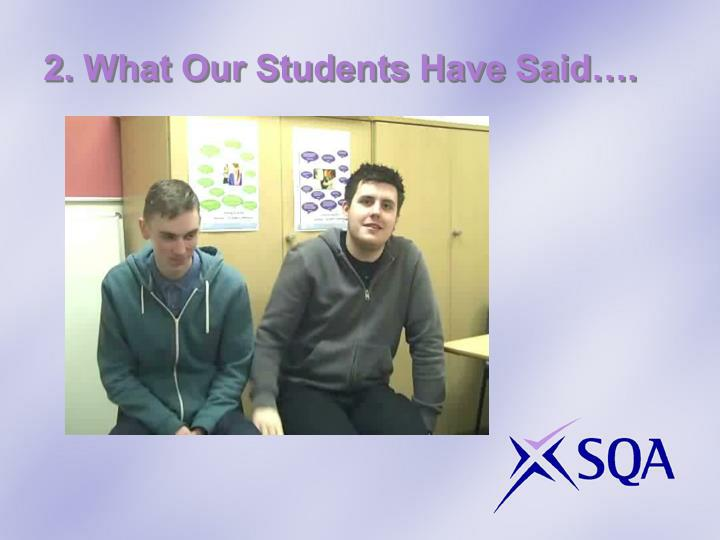 2. What Our Students Have Said….