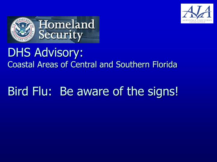 Dhs advisory coastal areas of central and southern florida bird flu be aware of the signs