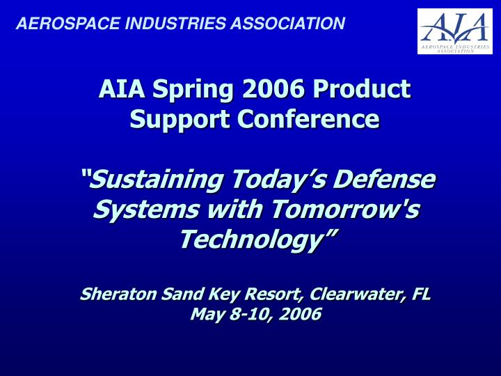 AIA Spring 2006 Product Support Conference
