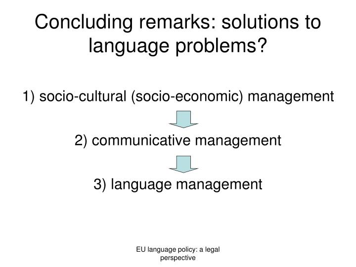 Concluding remarks: solutions to language problems?