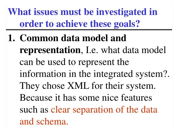 What issues must be investigated in order to achieve these goals?