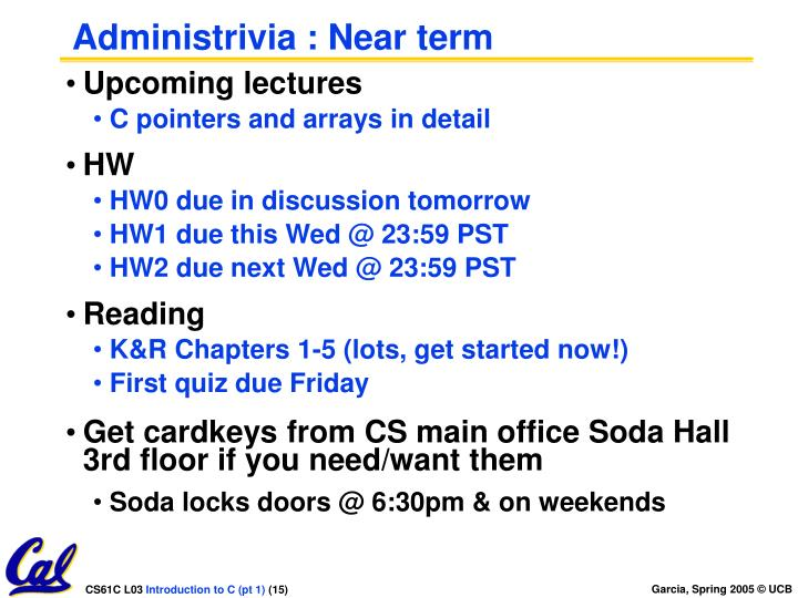 Administrivia : Near term