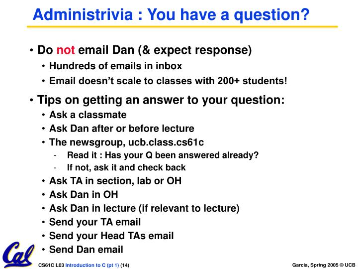 Administrivia : You have a question?