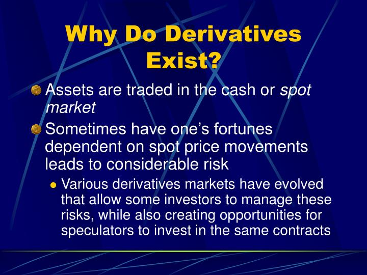 Why Do Derivatives Exist?