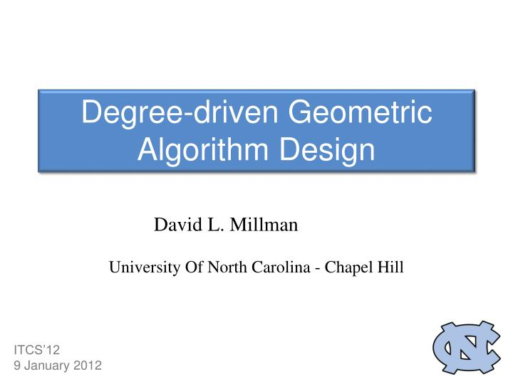 degree driven geometric algorithm design