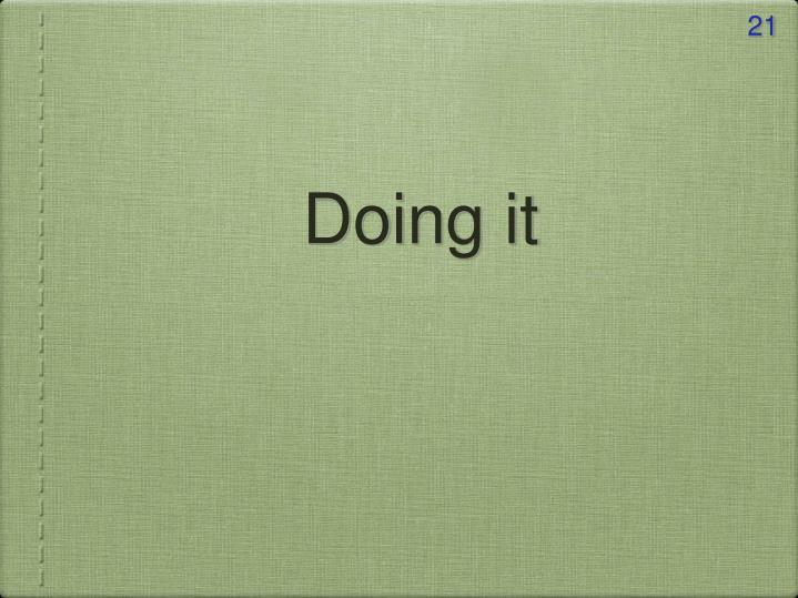 Doing it