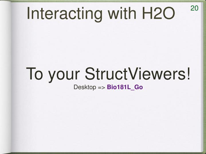 Interacting with H2O