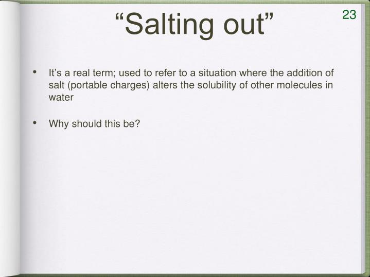 It's a real term; used to refer to a situation where the addition of salt (portable charges) alters the solubility of other molecules in water