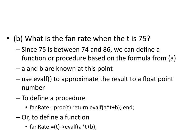 (b) What is the fan rate when the t is 75?