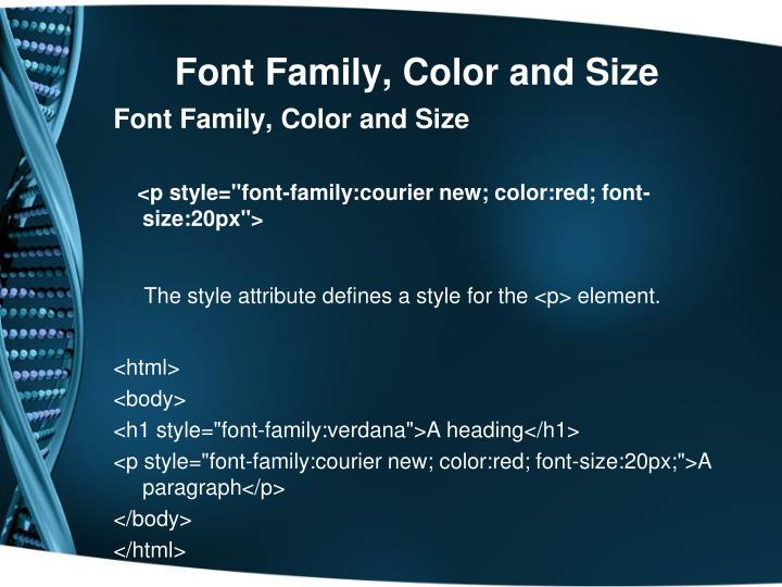 Font Family, Color and Size