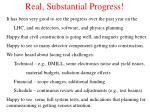 real substantial progress