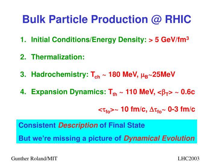 Bulk Particle Production @ RHIC