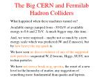the big cern and fermilab hadron colliders