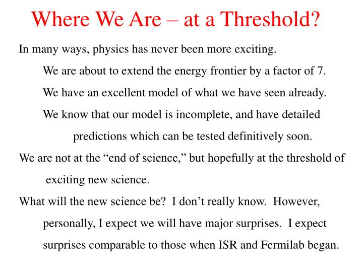 Where We Are – at a Threshold?