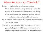 where we are at a threshold