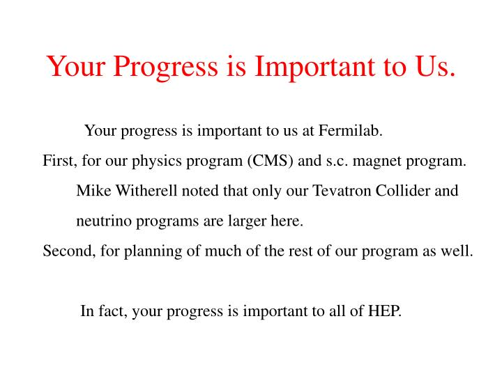 Your Progress is Important to Us.