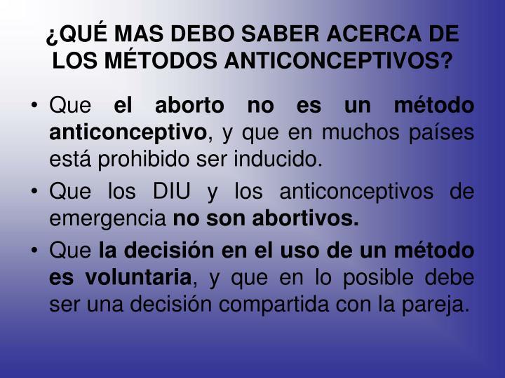 ¿QUÉ MAS DEBO SABER ACERCA DE LOS MÉTODOS ANTICONCEPTIVOS?