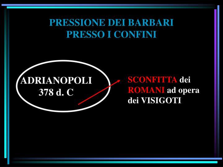 PRESSIONE DEI BARBARI PRESSO I CONFINI