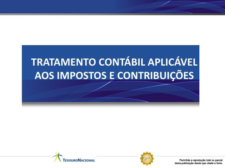 TRATAMENTO CONTÁBIL APLICÁVEL AOS IMPOSTOS E CONTRIBUIÇÕES