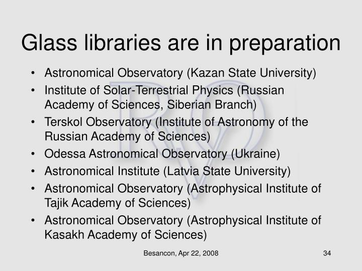 Glass libraries are in preparation