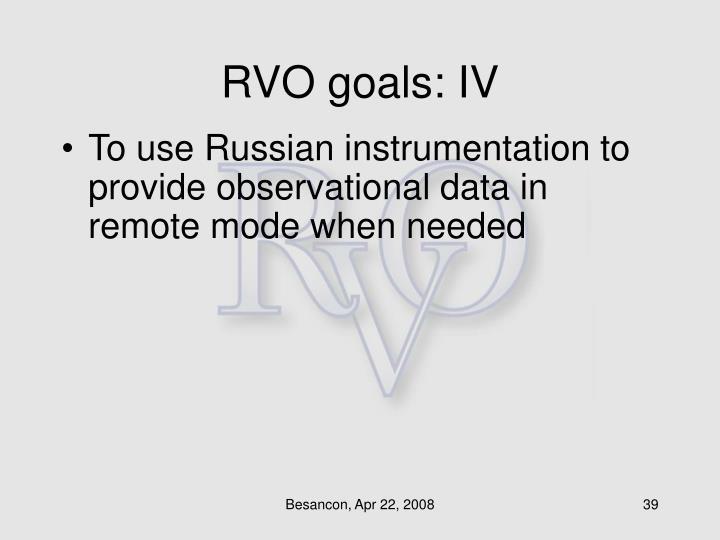 RVO goals: IV