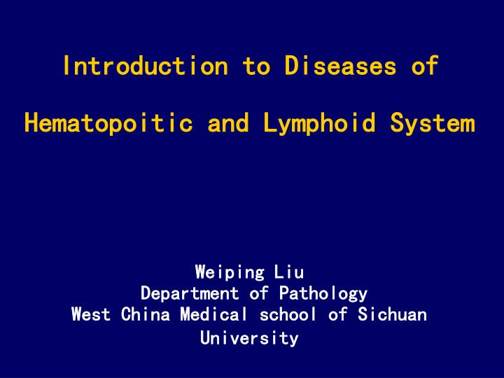 Introduction to Diseases of Hematopoitic and Lymphoid System