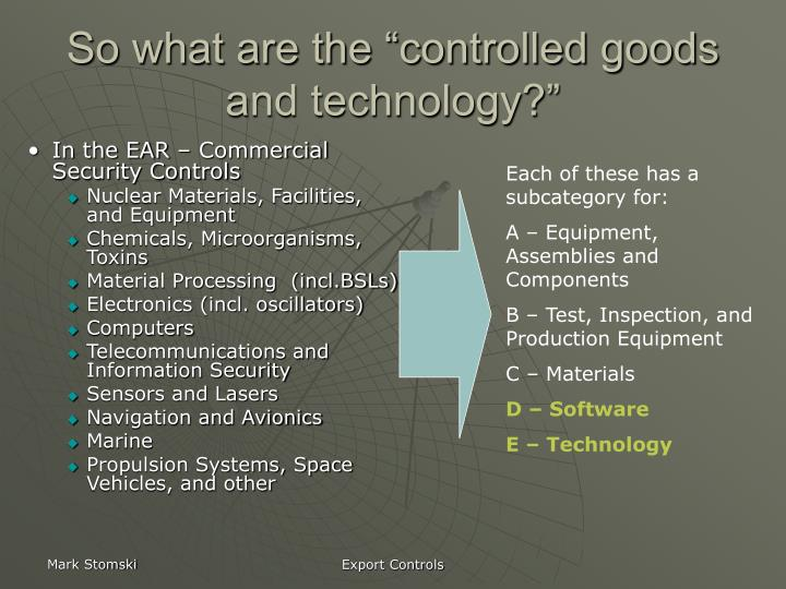 "So what are the ""controlled goods and technology?"""