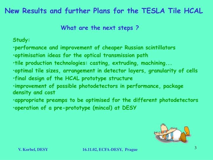 New results and further plans for the tesla tile hcal2