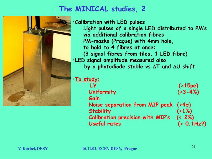 The MINICAL studies, 2