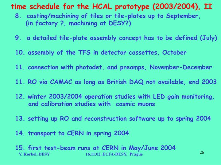 time schedule for the HCAL prototype (2003/2004), II