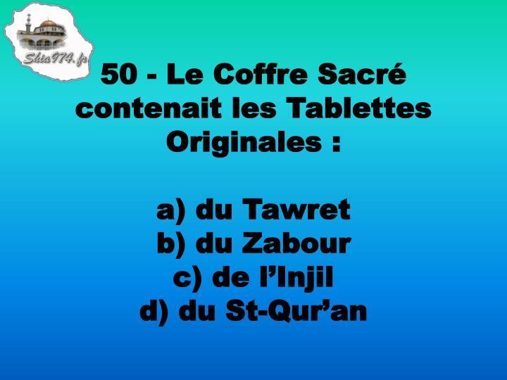 50 - Le Coffre Sacré contenait les Tablettes Originales: