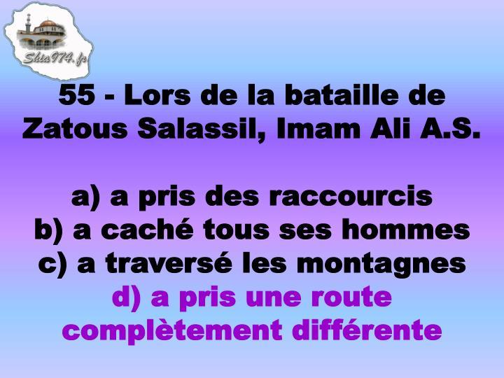55 - Lors de la bataille de Zatous Salassil, Imam Ali A.S.
