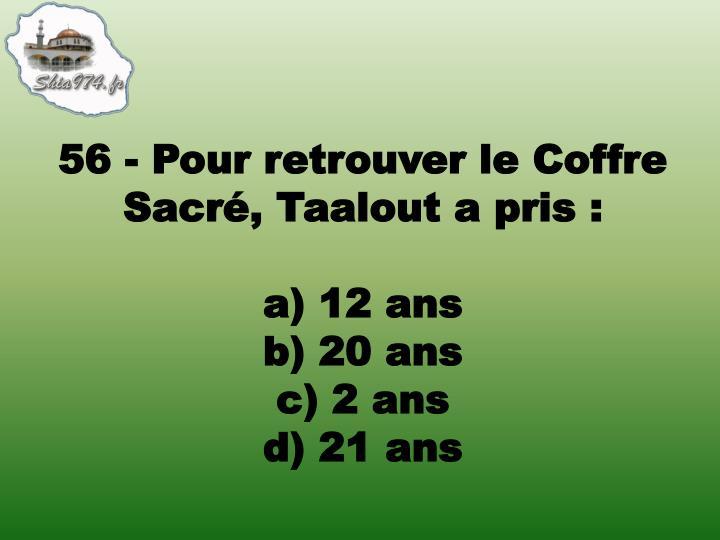 56 - Pour retrouver le Coffre Sacré, Taalout a pris: