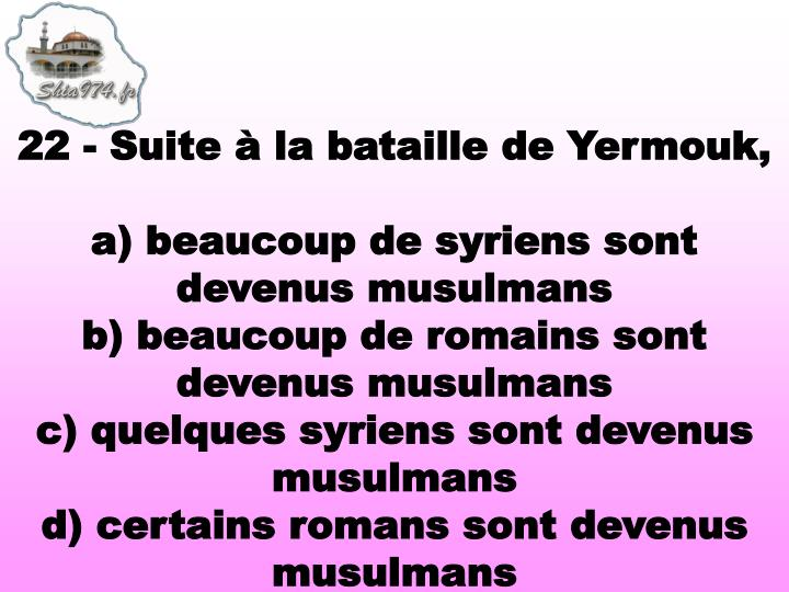 22 - Suite à la bataille de Yermouk,