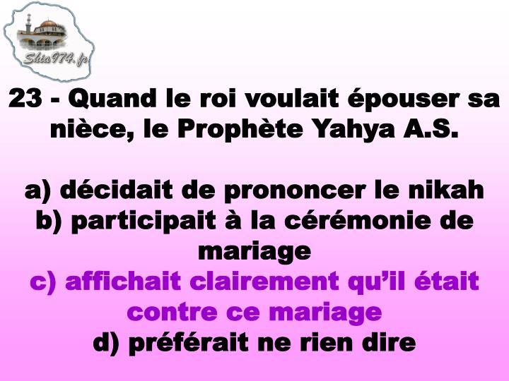 23 - Quand le roi voulait épouser sa nièce, le Prophète Yahya A.S.