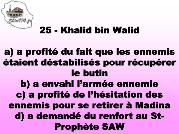 25 - Khalid bin Walid